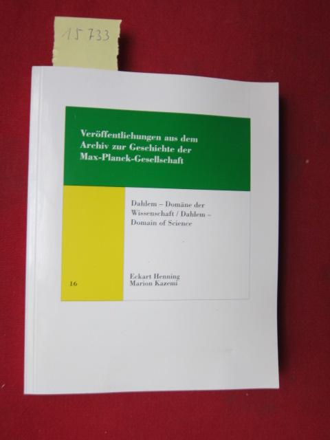 Dahlem - Domäne der Wissenschaft = Dahlem - domain of science. Veröffentlichungen aus dem Archiv zur Geschichte der Max-Planck-Gesellschaft ; Bd. 16 ; EUR