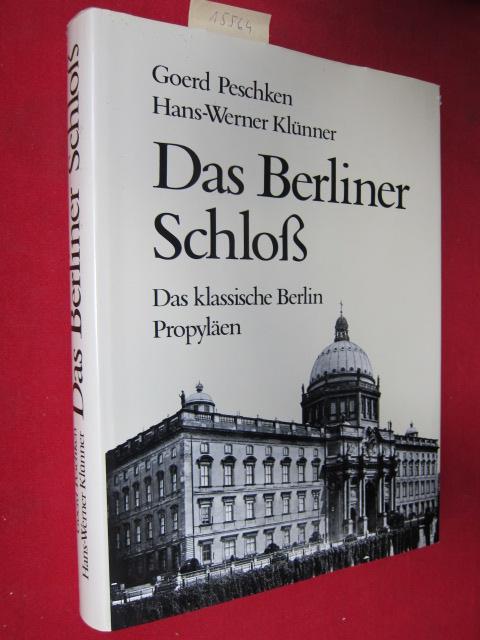 Das Berliner Schloss : Das klassische Berlin. Unter Mitarb. von Fritz Eugen Keller u. Thilo Eggeling ; EUR