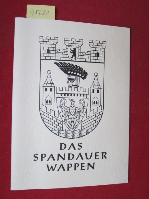 Das Spandauer Wappen . [Hrsg. vom Kreis der Freunde und Förderer des Heimatmuseums Spandau - Heimatkundliche Vereinigung 1954 e.V.] EUR