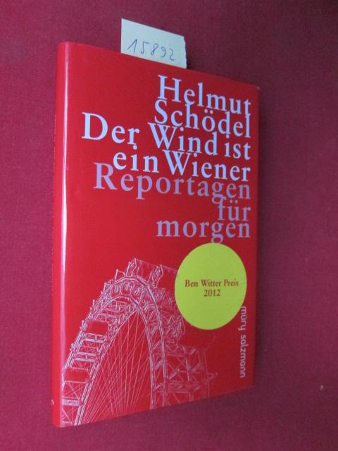 Der Wind ist ein Wiener : [23] Reportagen für morgen. Mit einem Vorwort von Jakob Augstein. EUR