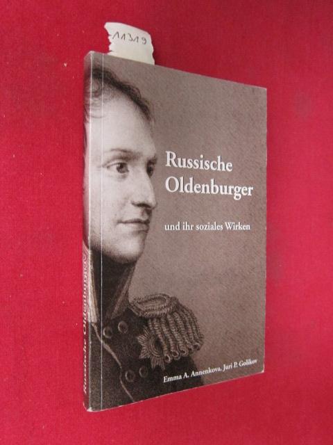 Russische Oldenburger und ihr soziales Wirken. [Übers. aus dem Russ. von Alexandra Demke, geb. Gräfin Schwerin von Krosigk] EUR
