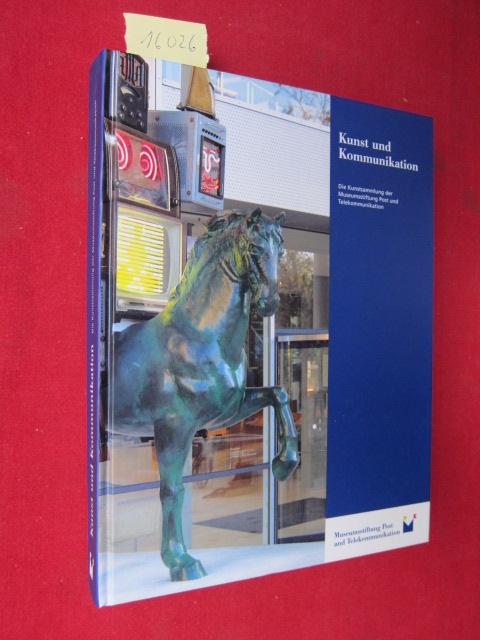 Kunst und Kommunikation : die Kunstsammlung der Museumsstiftung Post und Telekommunikation ; eine Publikation der Museumsstiftung Post und Telekommunikation. Hrsg. von Anja Eichler und Hartwig Lüdtke. EUR