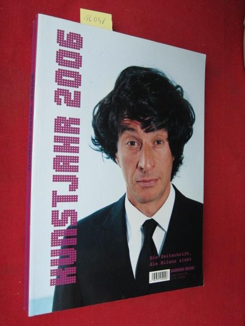 Kunstjahr 2006 : die Zeitschrift, die Bilanz zieht. Nummer sechs. EUR