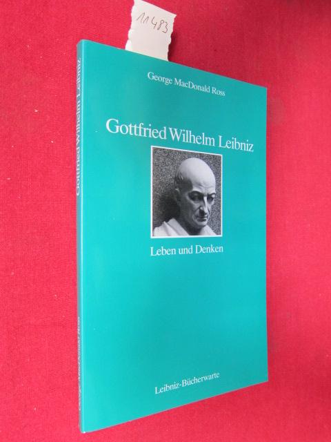 Gottfried Wilhelm Leibniz : Leben und Denken. [Aus dem Engl. übers. von Birgit Leisenz und Rüdiger Majora] EUR