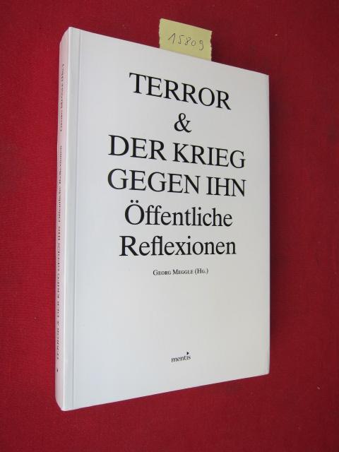 Terror & der Krieg gegen ihn : öffentliche Reflexionen. EUR