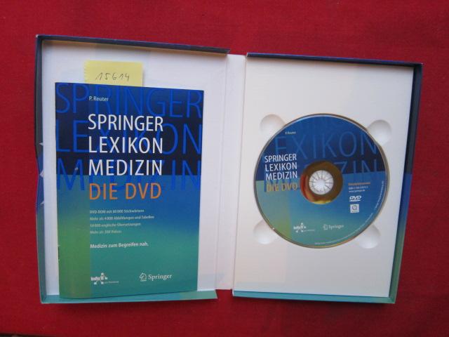 Springer-Lexikon Medizin : DVD-ROM mit 80000 Stichwörtern, mehr als 4000 Abbildungen und Tabellen, 50000 englische Übersetzungen, mehr als 200 Videos ; Medizin zum Begreifen nah. [P. Reuter] EUR