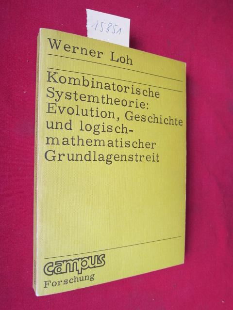 Kombinatorische Systemtheorie, Evolution, Geschichte und logisch-mathematischer Grundlagenstreit. Campus, Bd. 135 ; EUR