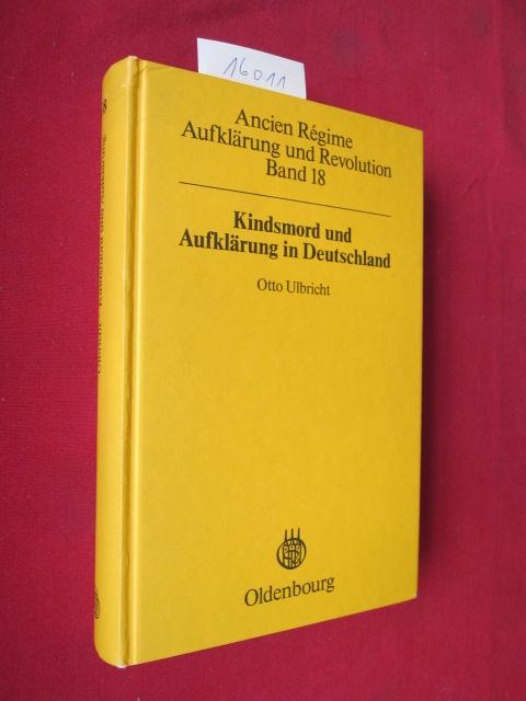Kindsmord und Aufklärung in Deutschland. Ancien Règime : Aufklärung und Revolution, Band 18. EUR