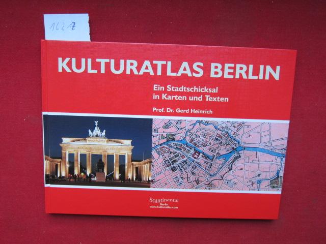 Kulturatlas Berlin : ein Stadtschicksal in Karten und Texten. Bearb. und hrsg. von Gerd Heinrich und Joachim Robert Moeschl ; EUR