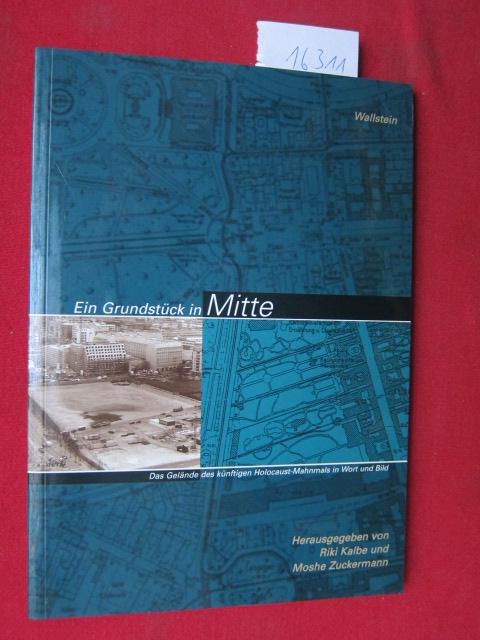 Ein Grundstück in Mitte : das Gelände des künftigen Holocaust-Mahnmals in Wort und Bild. EUR