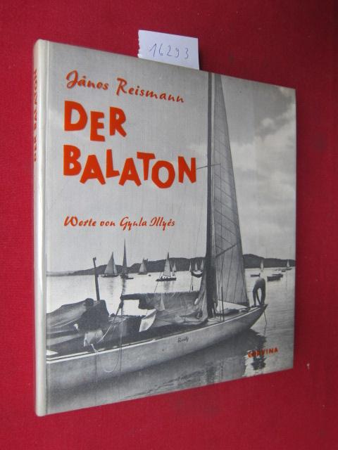 Der Balaton. Worte v. Gyula Illyés. [Vorgelegt v. Gábor Vályi. Übersetzt v. Henriette Schade-Engl] EUR