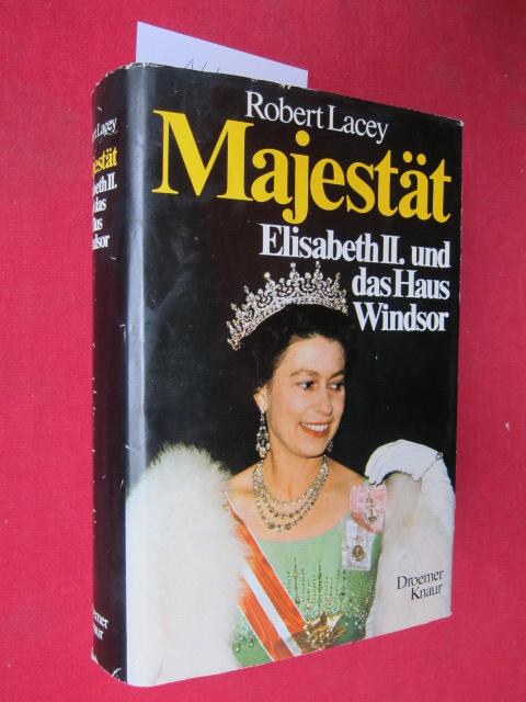 Majestät : Elisabeth II. u.d. Haus Windsor. [Aus d. Engl. übertr. von Karl Otto von Czernicki] EUR