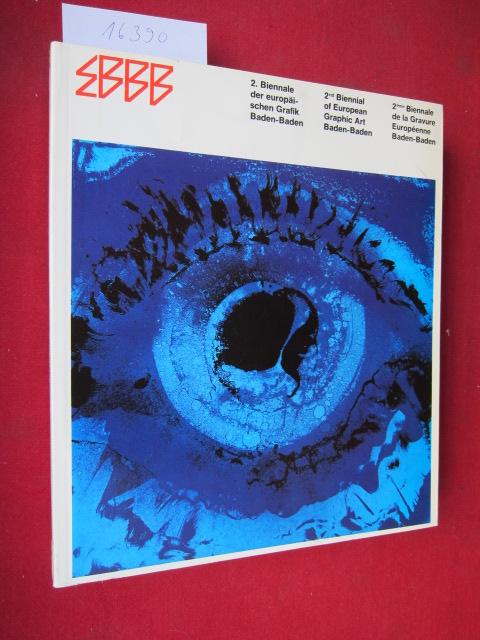 2. Biennale der Europäischen Grafik Baden-Baden = 2. Biennial of European Graphic Arts Baden-Baden = 2. Biennale de la Gravure Européenne Baden-Baden. [Biografien: Milos Lukes ; Ruth Hübner. ] EUR