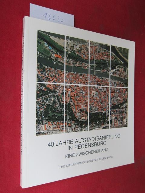 40 Jahre Altstadtsanierung in Regensburg : eine Zwischenbilanz ; eine Dokumentation der Stadt Regensburg. Hrsg. von der Stadt Regensburg, Planungs- und Baureferat. [Bearb. und Red.: Klaus Heilmeier] EUR