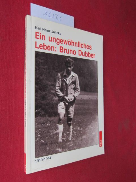Ein ungewöhnliches Leben: Bruno Dubber : (1910 - 1944). EUR