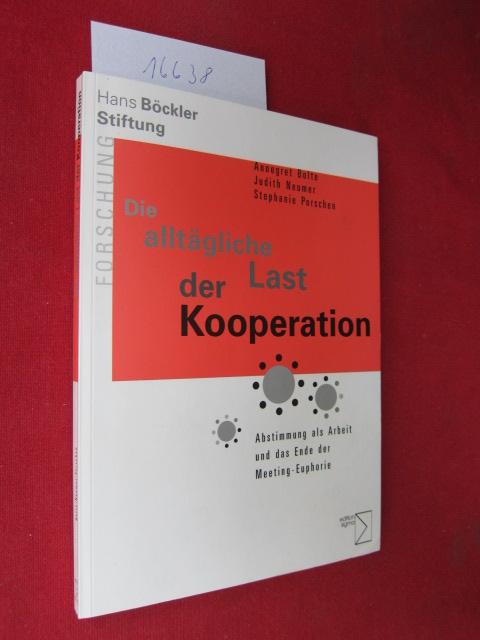 Die alltägliche Last der Kooperation : Abstimmung als Arbeit und das Ende der Meeting-Euphorie. [Hans-Böckler-Stiftung] EUR