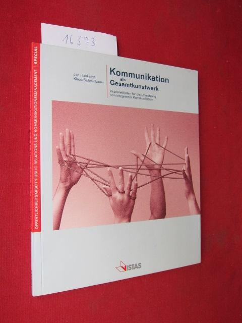 Kommunikation als Gesamtkunstwerk : Praxisleitfaden für die Umsetzung von integrierter Kommunikation. EUR