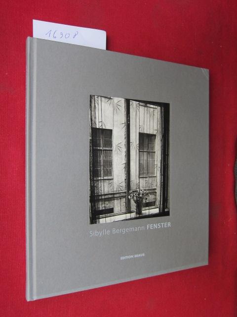 Sibylle Bergemann : Fenster [Red.: Bernd Heise. Text: Matthias Flügge. ] EUR