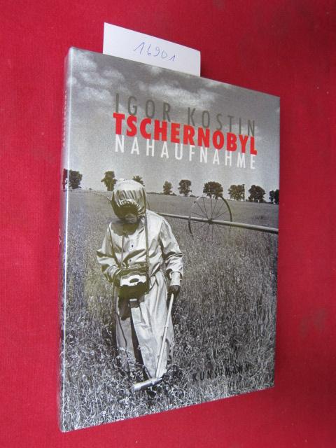 Tschernobyl : Nahaufnahme. Aus dem Franz. von Claudia Kalscheuer. Corbis. [Übers. aus dem Russ.: Emilia Koustova] EUR