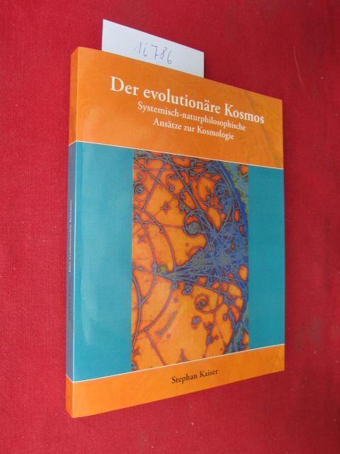 Der evolutionäre Kosmos : Systemisch-naturphilosophische Ansätze zur Kosmologie. EUR