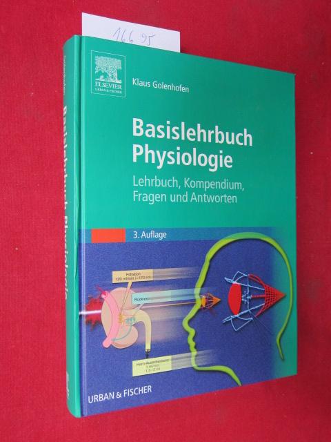 Basislehrbuch Physiologie : Lehrbuch, Kompendium, Fragen und Antworten ; mit 11 Tabellen. EUR