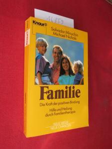 Familie - die Kraft der positiven Bindung : Hilfe und Heilung durch Familientherapie. Aus dem Amerikan. von Ulrike Wasel und Klaus Timmermann. EUR