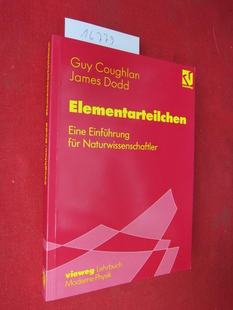 Elementarteilchen : eine Einführung für Naturwissenschaftler. Aus dem Engl. übers. von Massimo Malvetti. Hrsg. von Henning Genz EUR