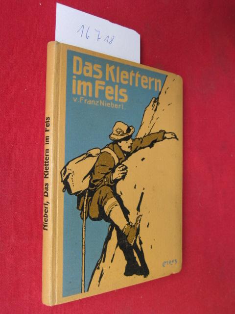 Das Klettern im Fels. Mit [eingedr.] Zeichn. von Carl Moos. EUR