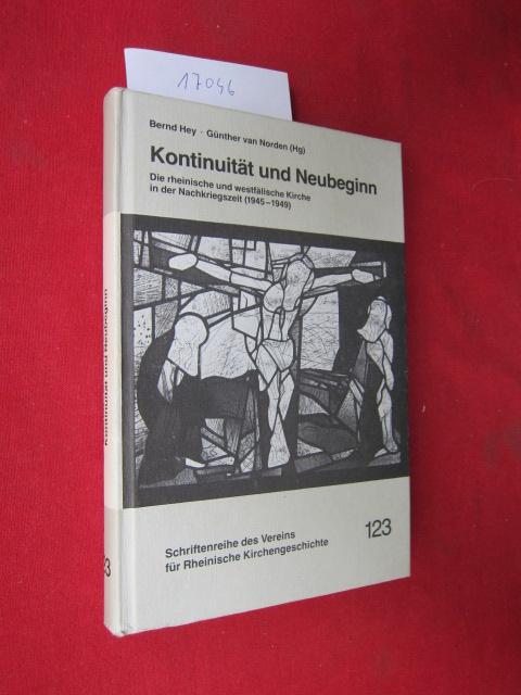 Kontinuität und Neubeginn : die rheinische und westfälische Kirche in der Nachkriegszeit (1945 - 1949). hrsg. von Bernd Hey und Günther van Norden EUR