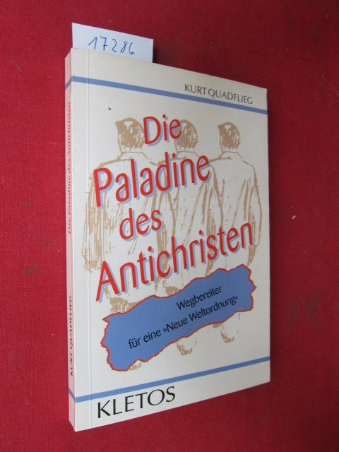 """Die Paladine des Antichristen : Wegbereiter für eine """"neue Weltordnung"""". Kletos aktuell ; 304. EUR"""