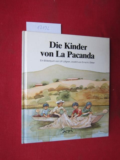 Die Kinder von La Pacanda. Ein Bilderbuch von Ulf Löfgren, erzählt von Ernst A. Ekker. EUR