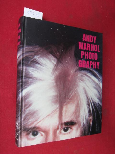Andy Warhol - Photography : [Katalog zur Ausstellung Andy Warhol - Photography, vom 13. Mai 1999 bis 22. August 1999 in der Hamburger Kunsthalle und vom 6. November bis Mitte Februar 2000 in The Andy Warhol Museum Pittsburgh, Pa.]. EUR