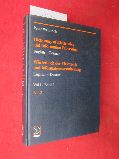 Dictionary of electronics and information processing; Teil: Vol. 1., English - German, A - Z : Wörterbuch der Elektronik und Informationsverarbeitung. EUR