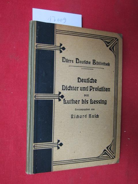 Deutsche Dichter und Prosaisten von Luther bis Lessing. Dürrs Deutsche Bibliothek, 7. Band. EUR