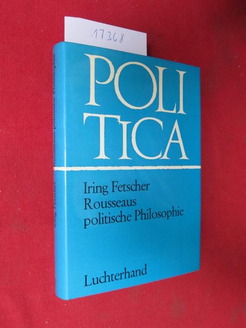 Rousseaus politische Philosophie : Zur Geschichte d. demokratischen Freiheitsbegriffs. Politica , Bd. 1 ; EUR