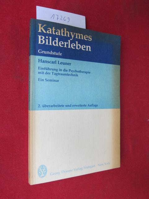 Katathymes Bilderleben : Grundstufe ; Einführung in d. Psychotherapie mit d. Tagtraumtechnik ; Ein Seminar. EUR