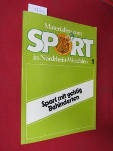 Sport mit geistig Behinderten. Materialien zum Sport in Nordrhein-Westfalen ; H. 1. EUR