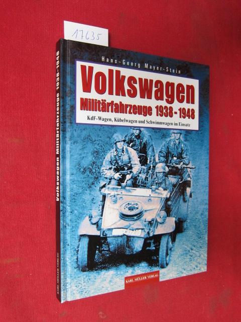 Volkswagen-Militärfahrzeuge 1938 - 1948 : Kdf-Wagen, Kübelwagen und Schwimmwagen im Einsatz. EUR