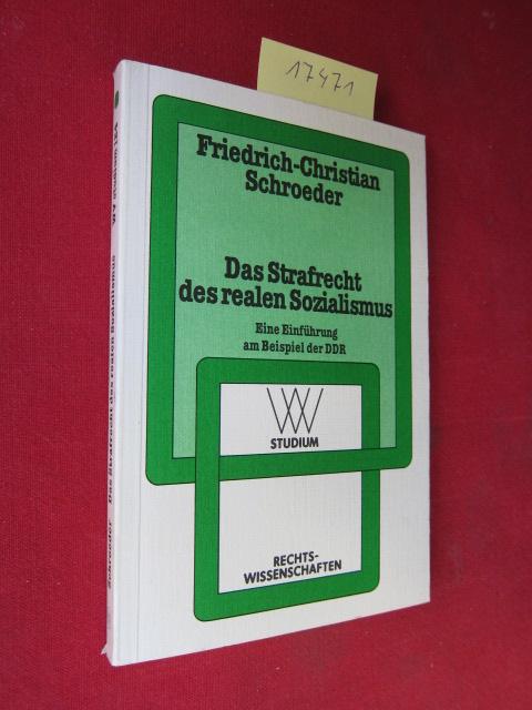 Das Strafrecht des realen Sozialismus : Eine Einführung am Beispiel d. DDR. WV-Studium ; Bd. 124 : Rechtswissenschaften. EUR
