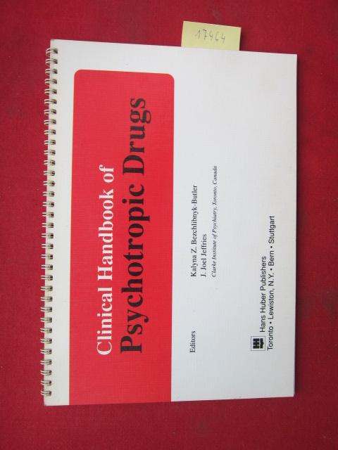 Clinical handbook of psychotropic drugs. Kalyna Z. Bezchlibnyk-Butler, principal ed. J. Joel Jeffries, co-ed. Sandra B. Bredin ... contributing editors. EUR