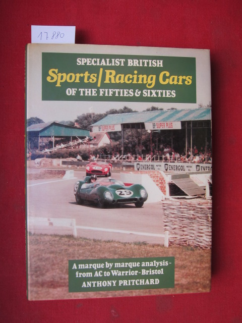 Specialist British Sports/Racing Cars of the Fifties & Sixties : A Marque by Marque Analysis - from AC to Warrior-Bristol. EUR
