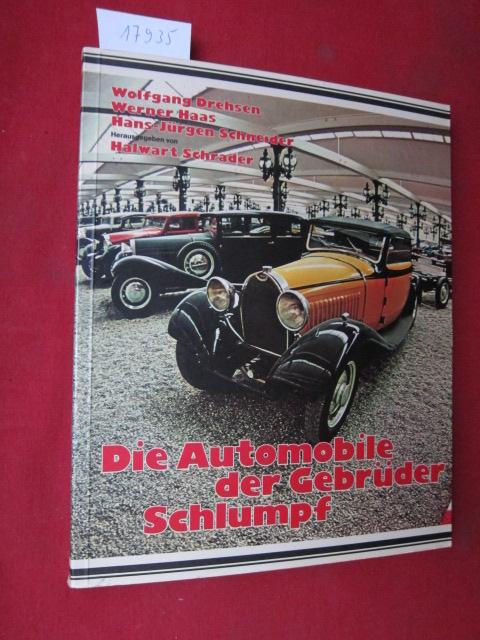 Die Automobile der Gebrüder Schlumpf : Eine Dokumentation = Les voitures des frères Schlumpf = The Schlumpf automobile collection. Von Wolfgang Drehsen, Werner Haas, Hans-Jürgen Schneider. EUR