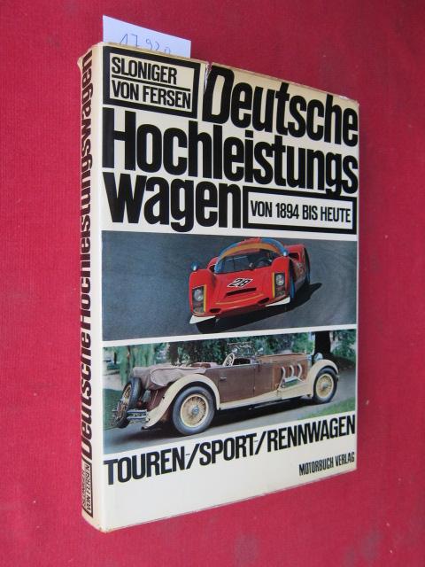 Deutsche Hochleistungswagen von 1884 bis heute : Tourenwagen, Sportwagen, Rennwagen. [Übers. aus d. Engl.: Günter Görtz] EUR