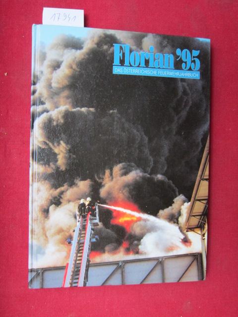 Florian `95 : das österreichische Feuerwehrjahrbuch. Hrsg. vom Österreichischen Bundesfeuerwehrverband. EUR