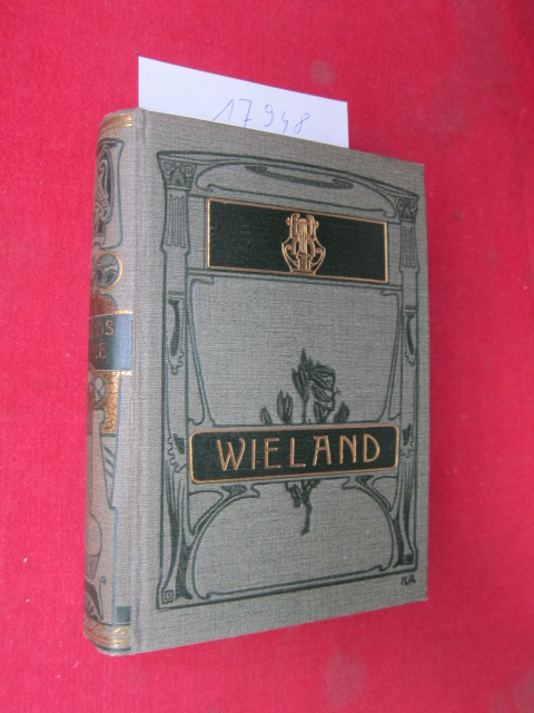 Wielands Werke. Ausgabe in 5 Büchern [gebunden in 1] Mit einer biiographischen Einleitung. EUR