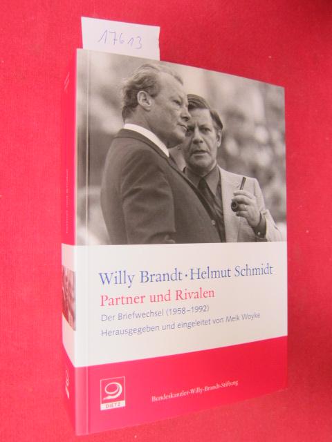Partner und Rivalen : der Briefwechsel (1958 - 1992). Hrsg. und eingeleitet von Meik Woyke / Willy-Brandt-Dokumente ; Bd. 3. EUR