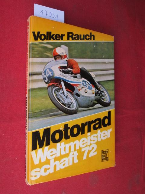 Motorrad-Weltmeisterschaft `72 [zweiundsiebzig]. Volker Rauch. [Fotos: Volker Rauch u. a.] EUR