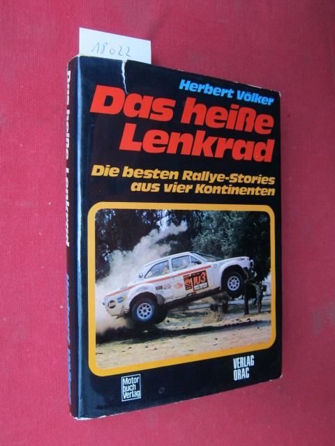 Das heisse Lenkrad : Die besten Rallye-Stories aus 4 Kontinenten. Vorwort: Hannu Mikkola. EUR