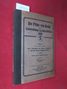Die Pläne von Berlin und die Entwicklung des Weichbildes : Festschrift [...] Hrsg. vom Verein f. d. Geschichte Berlins bearb. von P. Clauswitz. EUR