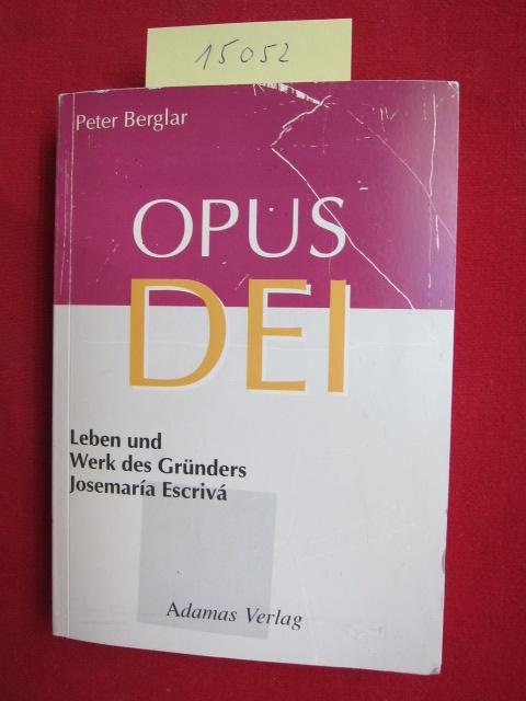 Opus Dei : Leben und Werk des Gründers Josemaría Escrivá. EUR